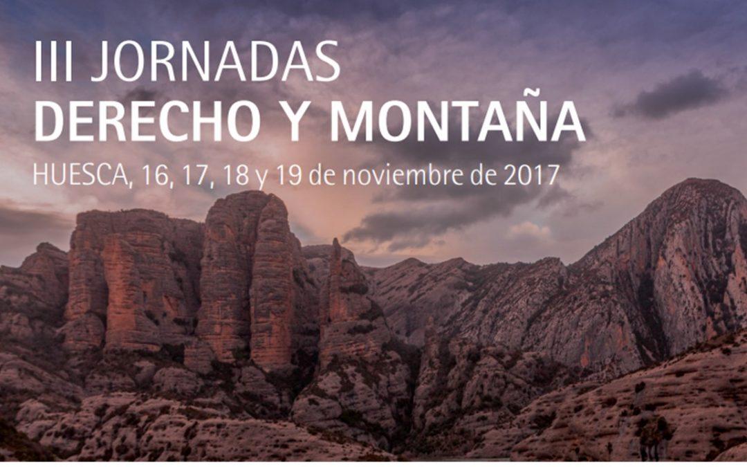 III Jornadas de DERECHO Y MONTAÑA (Huesca, 16-19 Noviembre 2017)